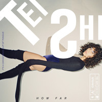 Tei Shi - How Far