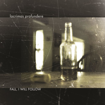 Lacrimas Profundere - Fall, I Will Follow (Explicit)