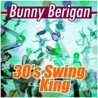 Bunny Berigan - 30's Swing King