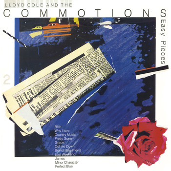 Lloyd Cole And The Commotions - Easy Pieces (Remastered)