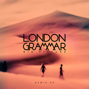 London Grammar - Big Picture (Remix EP)