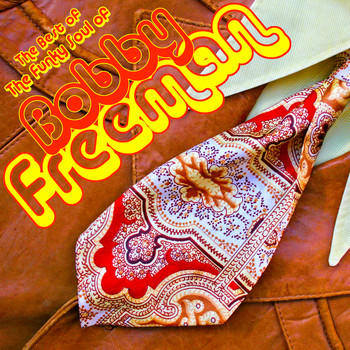 Bobby Freeman - Best Of: The Funky Soul Of Bobby Freeman
