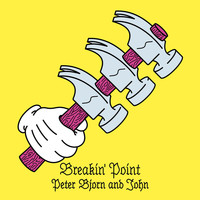 Peter Bjorn And John - Breakin' Point Deluxe Edition