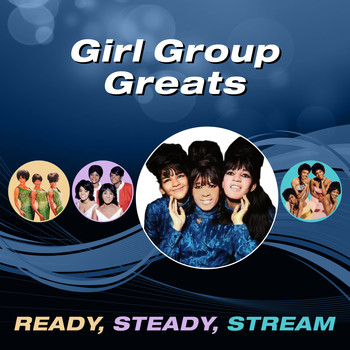 Various Artists - Girl Group Greats (Ready, Steady, Stream)