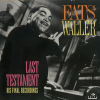 Fats Waller - Last Testament: His Final Recordings