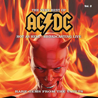 AC/DC - The Very Best Of - Hot as Hell - Broadcasting Live, Vol. 2