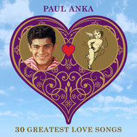 Paul Anka - 30 Greatest Love Songs