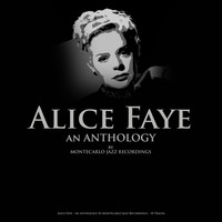 Alice Faye - Alice Faye - An Anthology by Montecarlo Jazz Recordings