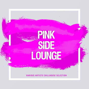 Various Artists - Pink Side Lounge (Various Artists Chillout Selection)