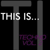 Various Artists - This Is...Techno, Vol. 2