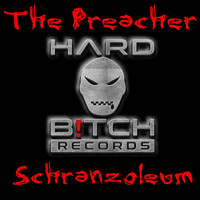 The Preacher - Schranzoleum