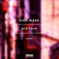 Rick Wade - Old Tech