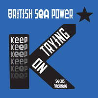 British Sea Power - Keep On Trying (Sechs Freunde)