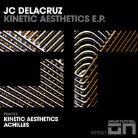 JC Delacruz - Kinetic Aesthetics E.P.
