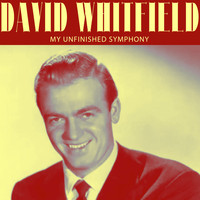 David Whitfield - My Unfinished Symphony