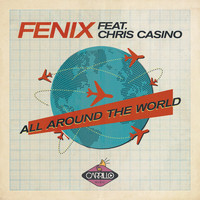 Fenix feat. Chris Casino - All Around the World