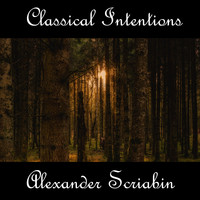 Alexander Scriabin - Instrumental Intentions: Alexander Scriabin