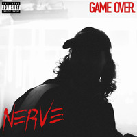 Nerve - Game Over