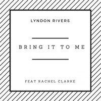 Lyndon Rivers - Bring It To Me