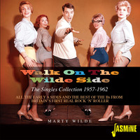 Marty Wilde - Walk on the Wilde Side: All the Early A Sides and the Best of the Bs from Britain's First Real Rock 'n' Roller (The Singles Collection 1957-1962)
