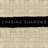 Chasing Shadows - Storytellers
