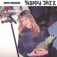 Super American - Sloppy Jazz