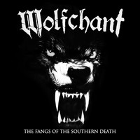 Wolfchant - The Fangs of the Southern Death (Re-Recorded)