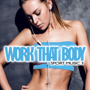 Various Artists - Work That Body: Sport Music 3