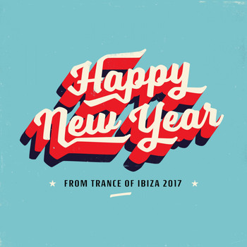 Various Artists - Happy New Year from Trance of Ibiza 2017