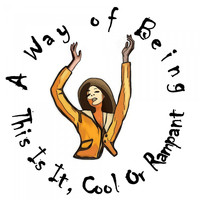 A Way of Being - This Is It, Cool or Rampant