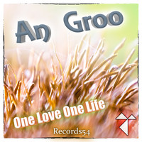 An Groo - One Love One Life