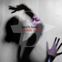 Bantunani - No More Friends