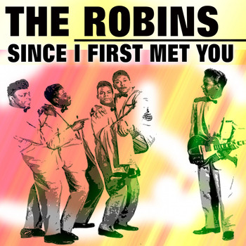 The Robins - Since I First Met You