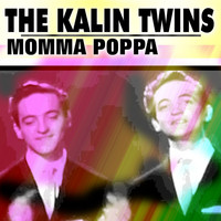 The Kalin Twins - Momma Poppa