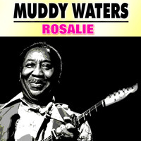 Muddy Waters - Rosalie