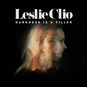 Leslie Clio - Darkness Is a Filler