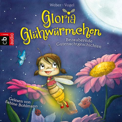 Kirsten Vogel, Susanne Weber MP3 Album Bezaubernde Gutenachtgeschichten - Gloria Glühwürmchen 1 (Ungekürzt)