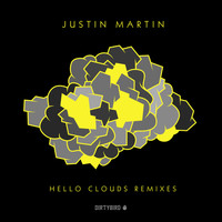 Justin Martin - Hello Clouds (Remixes)