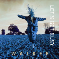 Walker - Let's Get Busy
