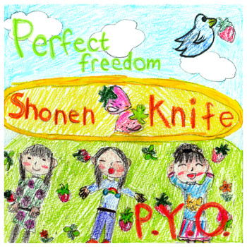 Shonen Knife - Perfect Freedom / P.Y.O