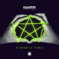 Loadstar - I Need the Night (Dismantle Remix)