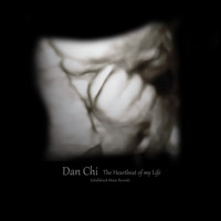 Dan Chi - The Heartbeat of My Life