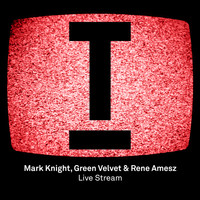 Mark Knight, Green Velvet & Rene Amesz - Live Stream