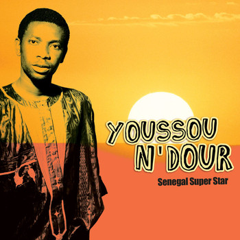 Youssou N'Dour - Senegal Super Star