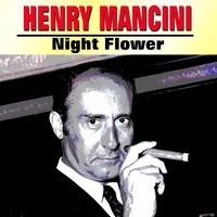 Henry Mancini - Night Flower