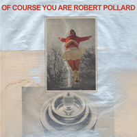 Robert Pollard - My Daughter Yes She Knows