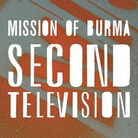 Mission Of Burma - Second Television