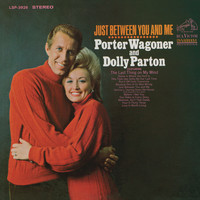 Porter Wagoner & Dolly Parton - Just Between You and Me
