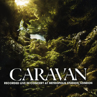 Caravan - Live In Concert at Metropolis Studios, London