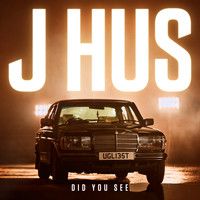 J Hus - Did You See (Explicit)